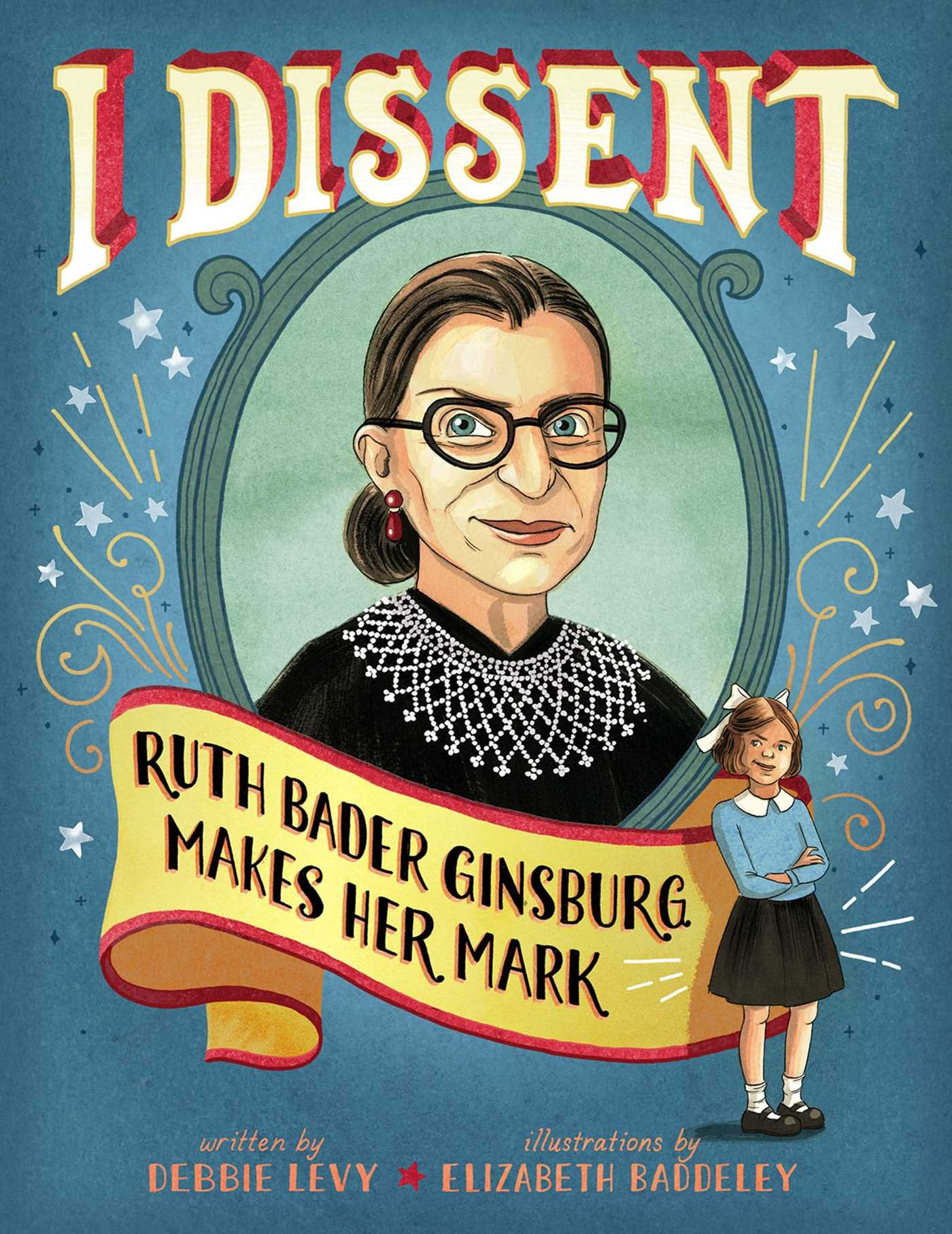 I Dissent Ruth Bader Ginsburg Makes Her Mark